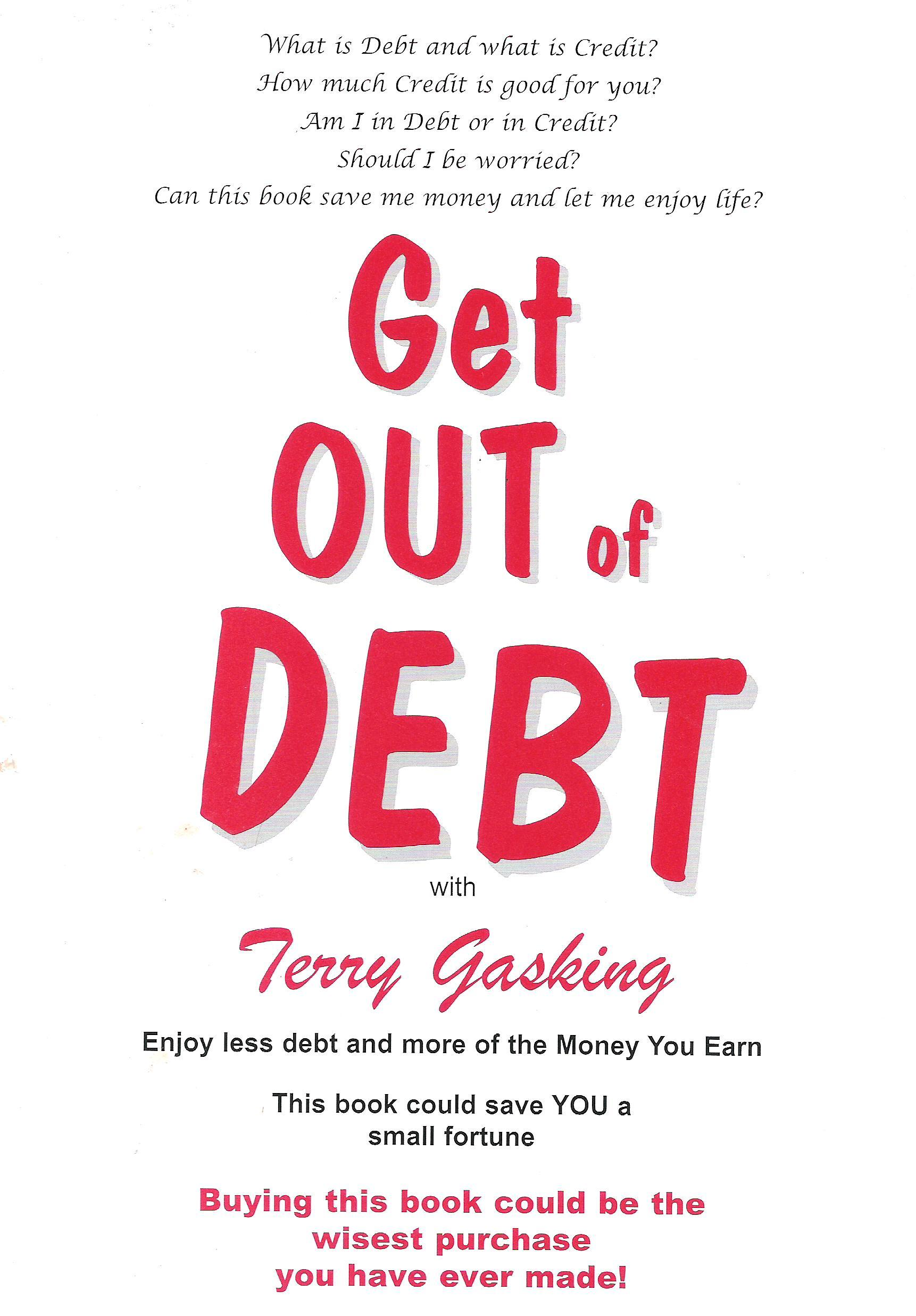 Get Out of DEBT with Terry Gasking By: Terry Gasking