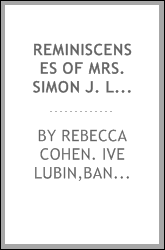 Reminiscenses of Mrs. Simon J. Lubin : oral history transcript / 1954