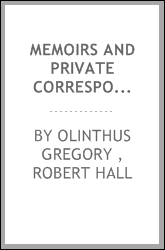 Memoirs and Private Correspondence of the Rev. Robert Hall, of Bristol, England
