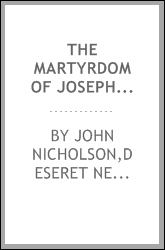 "The martyrdom of Joseph Standing, or, The murder of a ""Mormon"" missionary : a true story : also an appendix, giving a succint [sic] description of the Utah penitentiary and some data regarding those who had, up to date of this publication, suffered i"