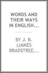 Words and their ways in English speech, by James Bradstreet Greenough ... and George Lyman Kittredge ..
