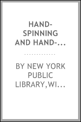 Hand-spinning and hand-weaving; a list of references in the New York public library
