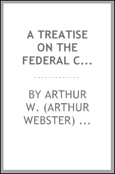 A treatise on the federal corporation tax law of 1909, together with appendices containing the act of Congress and Treasury regulations, with annotations and explanations and forms of returns