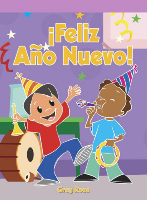�Feliz a�o Nuevo! (Happy New Year!) By: Greg Roza