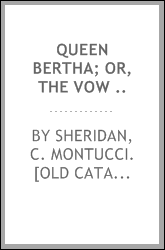 Queen Bertha; or, The vow ..