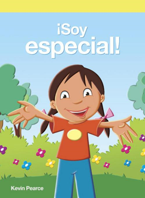 �Soy especial! (I'm Special Because...) By: Kevin Pearce