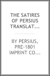 The Satires of Persius Translated: With Notes
