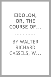 Eidolon, Or, The Course of a Soul: And Other Poems