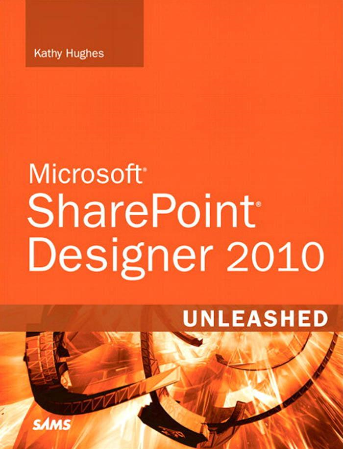 Microsoft SharePoint Designer 2010 Unleashed