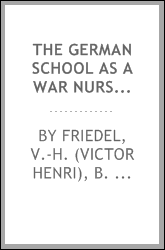 The German school as a war nursery, from the French Pédagogie de guerre allemande