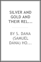 download Silver and gold and their relation to the problem of resumption book