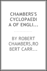 Chambers's Cyclopaedia of English literature; a history, critical and biographical, of British and American authors, with specimens of their writings