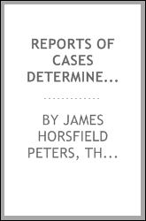 Reports of Cases Determined in the Supreme Court, Court of Chancery and Court of Vice Admiralty ...