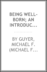 Being well-born; an introduction to eugenics