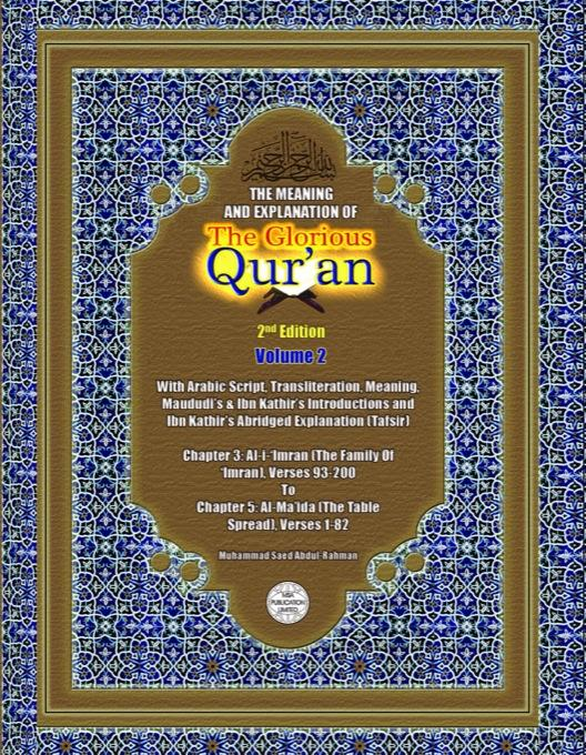The Meaning And Explanation Of The Glorious Qur'an (Vol 2) 2nd Edition