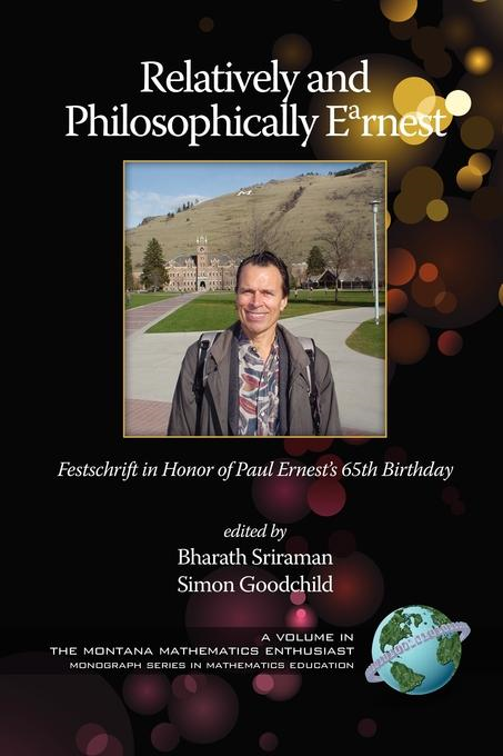 Relatively and Philosophically Earnest Festschrift in Honor of Paul Ernest's 65th Birthday (PB)