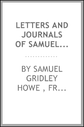 Letters and Journals of Samuel Gridley Howe