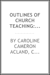Outlines of Church teaching: instructions for the Sundays and chief holy ...