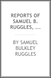 Reports of Samuel B. Ruggles, Delegate to the International Statistical ...