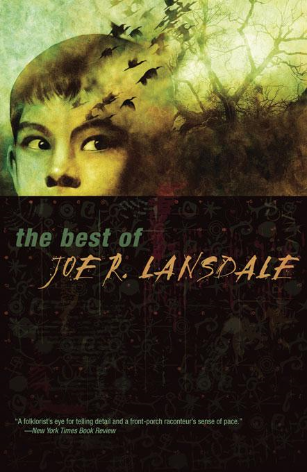 The Best of Joe R. Lansdale By: Joe R. Lansdale