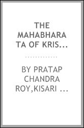 The Mahabharata of Krishna-Dwaipayana Vyasa. Translated into English prose from the original Sanskrit text