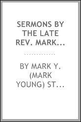 Sermons by the late Rev. Mark Y. Stark, A.M., formerly minister of Knox's Church, Dundas [microform] : with memoir