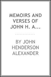Memoirs and Verses of John H. Alexander