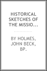 Historical sketches of the missions of the United Brethren for propagating the Gospel among the heathen, from their commencement to the present time