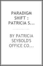 Paradigm shift : Patricia Seybold's guide to the information revolution