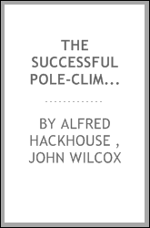 The successful pole-climber: a memoir of John Wilcox
