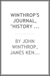 "Winthrop's Journal, ""History of New England,"" 1630-1649"