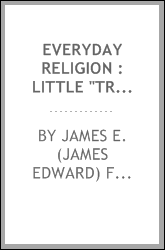 "Everyday religion : little ""Tribune"" sermons"