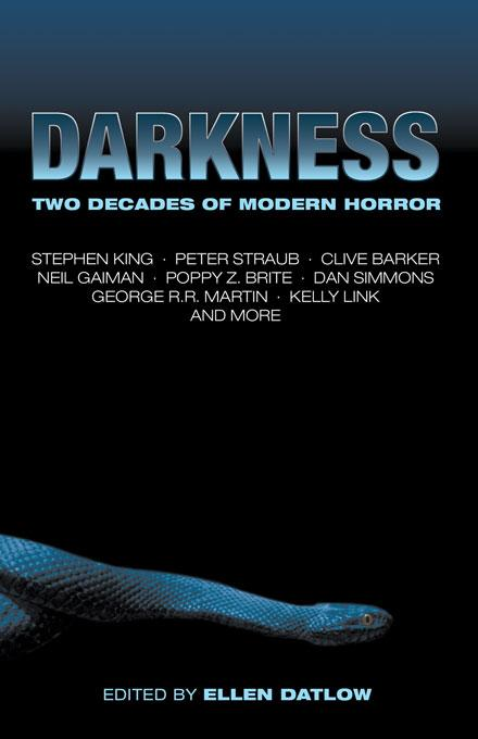 Darkness: Two Decades of Modern Horror By: Ellen Datlow