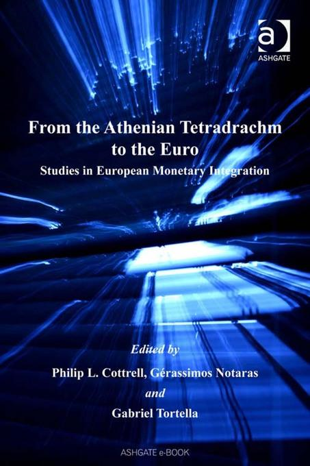 From the Athenian Tetradrachm to the Euro: Studies in European Monetary Integration By: Gabriel Tortella