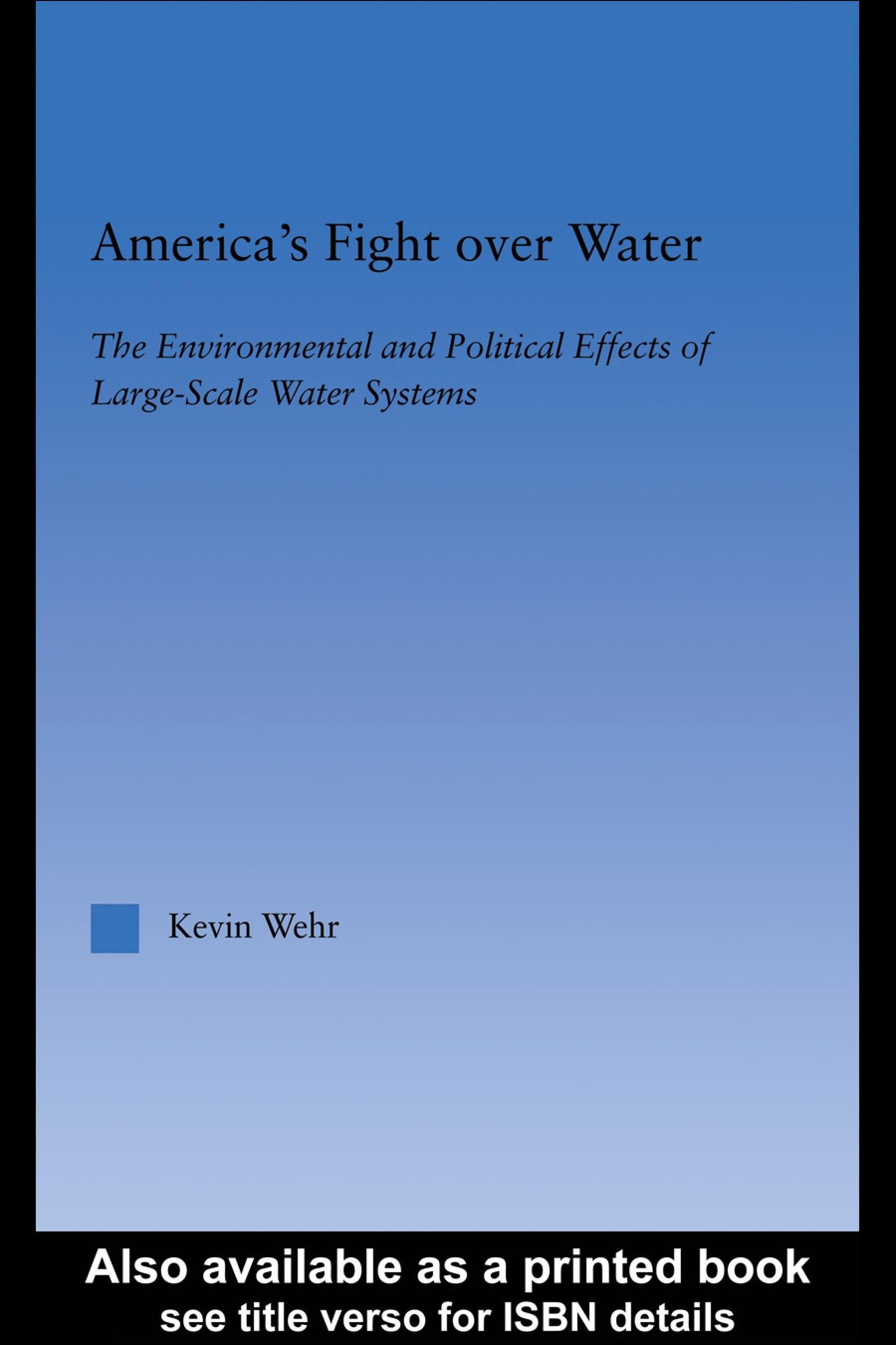 America's Fight over Water: The Environment and Political Effects of Large-Scale Water Systems