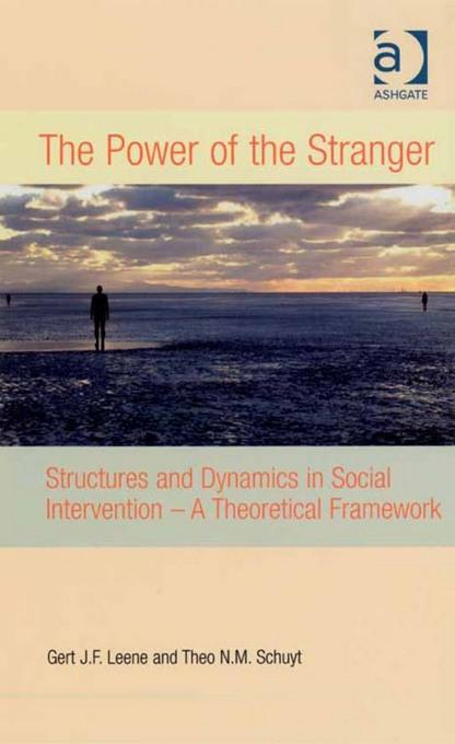 Power of the Stranger, The: Structures and Dynamics in Social Intervention - A Theoretical Framework