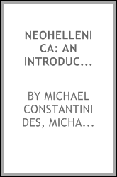 Neohellenica: an introduction to modern Greek in the form of dialogue ...