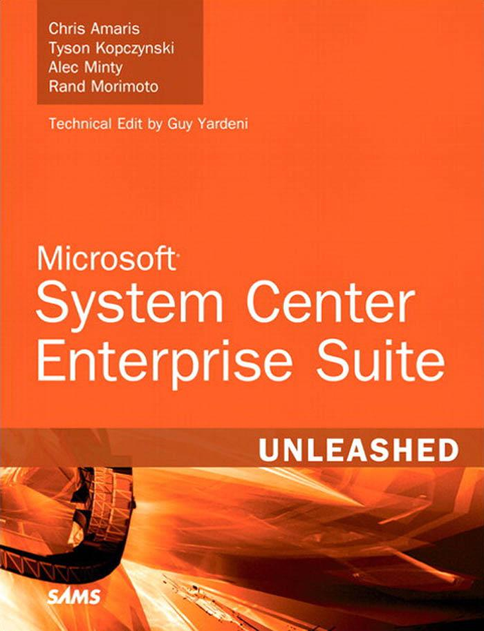 Microsoft� System Center Enterprise Suite Unleashed