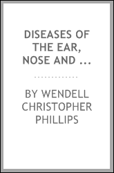 Diseases of the ear, nose and throat, medical and surgical