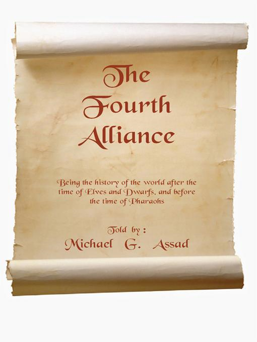 The Fourth Alliance: Being the history of the world after the time of Elves and Dwarfs, and before the time of Pharaoh