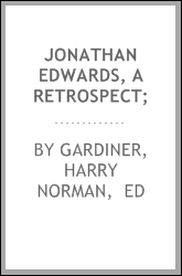 Jonathan Edwards, a retrospect;