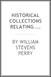 Historical collections relating to the American colonial church