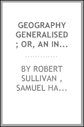Geography Generalised; Or, An Introduction to the Study of Geography on the ...