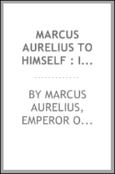 Marcus Aurelius to himself : in English
