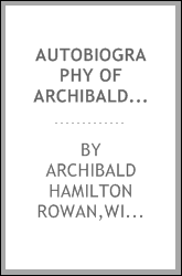 Autobiography of Archibald Hamilton Rowan, esq. with additions and illus. by William Hamilton Drummond