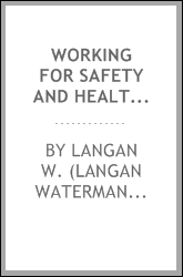 Working for safety and health in underground mines : oral history transcript : San Luis and Homestake mining companies, 1946-1988 / 1995