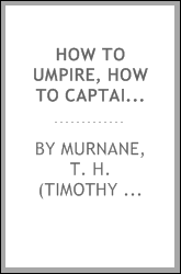 How to umpire, how to captain a team, how to manage a team, how to coach