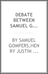 Debate between Samuel Gompers and Henry J. Allen at Carnegie hall, New York, May 28, 1920