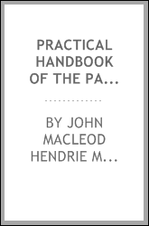 Practical handbook of the pathology of the skin: An Introduction to the Histology, Pathology ...