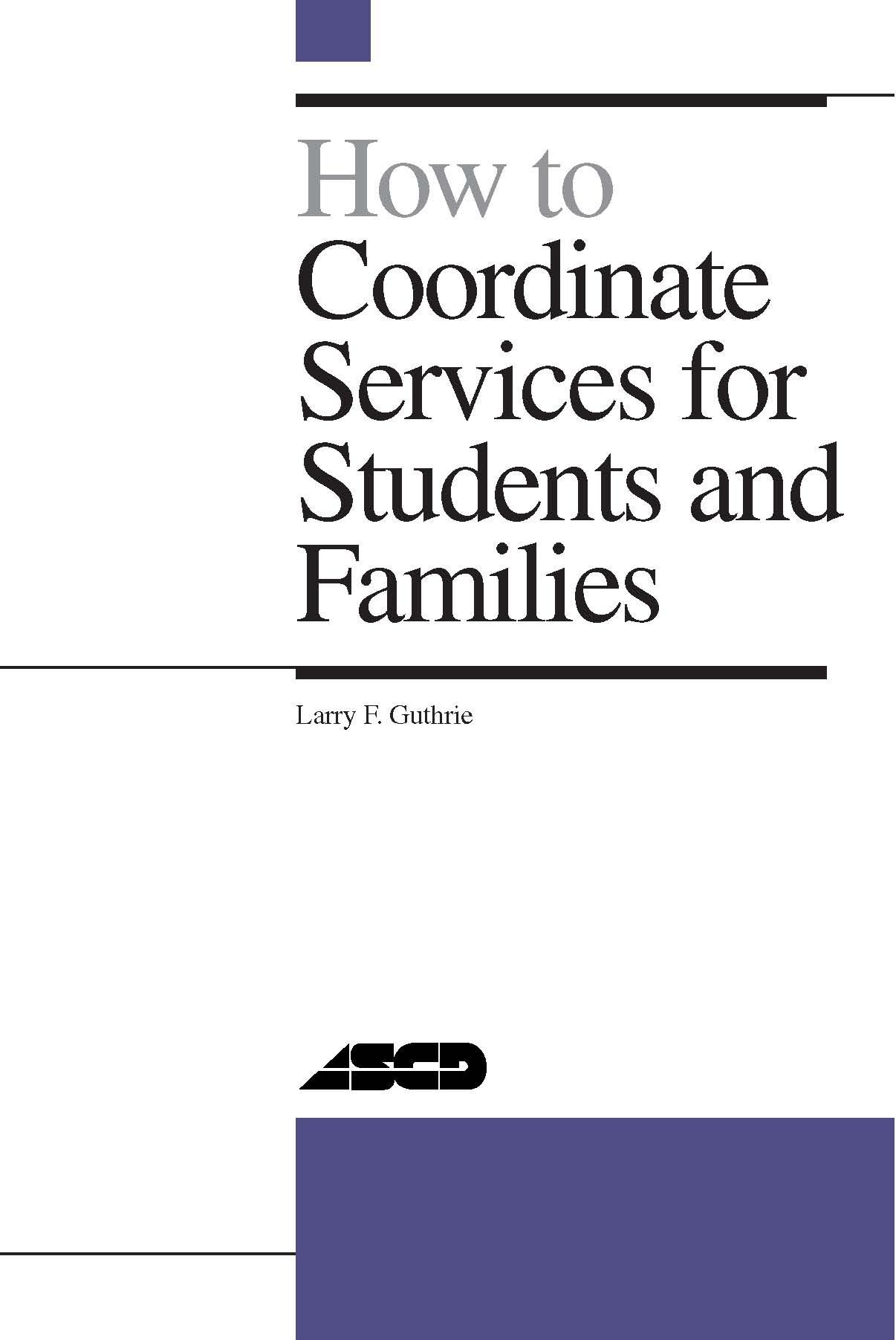 How to Coordinate Services for Students and Families By: Larry Guthrie